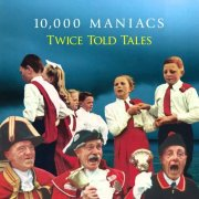 10,000 Maniacs, 'Twice Told Tales'