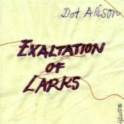 Dot Allison, 'Exaltation of Larks'