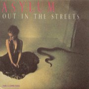 Asylum, 'Out in the Streets'