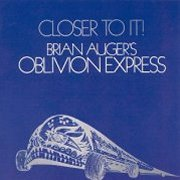 Brian Auger's Oblivion Express, 'Closer to it!'