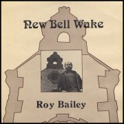 Roy Bailey, 'New Bell Wake'