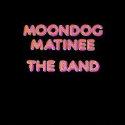 The Band, 'Moondog Matinee'