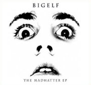 Bigelf, 'The Madhatter EP'