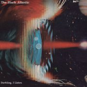 Black Atlantic, 'Darkling, I Listen'