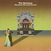 Tim Bowness, 'Abandoned Dancehall Dreams'