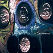 Brain Forest, 'Thought Horizon Sessions'