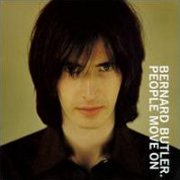 Bernard Butler, 'People Move on'