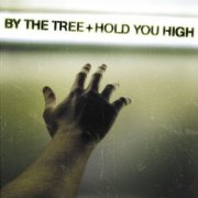 By the Tree, 'Hold You High'