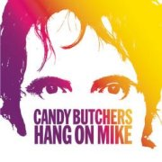 Candy Butchers, 'Hang on Mike'
