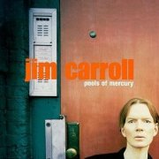 Jim Carroll, 'Pools of Mercury'