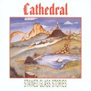 Cathedral, 'Stained Glass Stories' CD