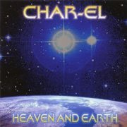 Char-El, 'Heaven and Earth'