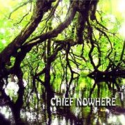 Chief Nowhere, 'Chief Nowhere'