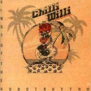 Chilli Willi & the Red Hot Peppers, 'Kings of the Robot Rhythm'