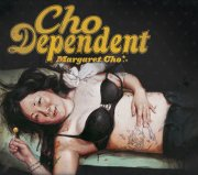 Margaret Cho, 'Cho Dependent'