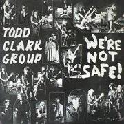 Todd Clark Group, 'We're Not Safe!'