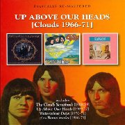 Clouds, 'Up Above Our Heads  [Clouds 1966-71]'