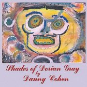 Danny Cohen, 'Shades of Dorian Gray'