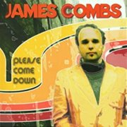 James Combs, 'Please Come Down'