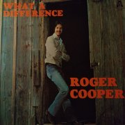Roger Cooper, 'What a Difference'