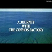 Cosmos Factory, 'A Journey With the Cosmos Factory'