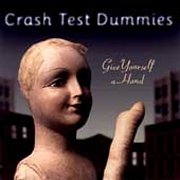 Crash Test Dummies, 'Give Yourself a Hand'
