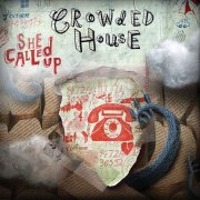 Crowded House, 'She Called Up'