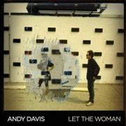 Andy Davis, 'Let the Woman'