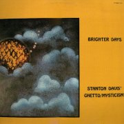 Stanton Davis' Ghetto/Mysticism, 'Brighter Days'