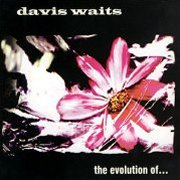 Davis Waits, 'The Evolution of...'