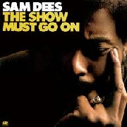 Sam Dees, 'The Show Must Go on'