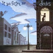Devics, 'If You Forget Me...'
