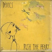 Devics, 'Push the Heart'