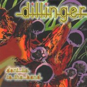 Dillinger, 'Don't Lie to the Band'