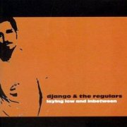 Django & the Regulars, 'Laying Low & Inbetween'