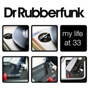 Dr. Rubberfunk, 'My Life at 33'