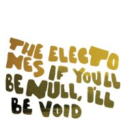 Electones, 'If You'll Be Null, I'll Be Void'
