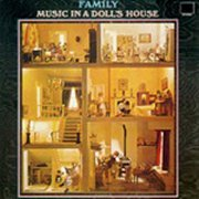 Family, 'Music in a Dolls House'