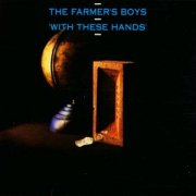 Farmer's Boys, 'With These Hands'