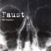 Faust, 'BBC Sessions +'