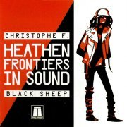 Christophe F/Black Sheep, 'Heathen Frontiers in Sound'