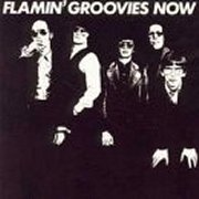 Flamin' Groovies, 'Now'