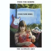 Food for Worms, 'The Ultimate Diet'