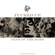 Fucked Up, 'Year of the Hare'