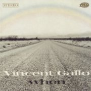Vincent Gallo, 'When'