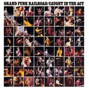 Grand Funk Railroad, 'Caught in the Act'