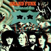 Grand Funk, 'Shinin' On'