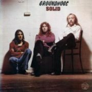 Groundhogs, 'Solid'