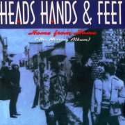 Heads Hands & Feet, 'Home From Home'