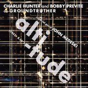 Charlie Hunter & Bobby Previte as Groundtruther, 'Altitude'